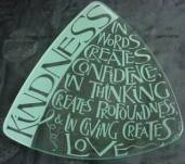 "Glass platter with quote ""KIndness in words creates confidence, in thinking creates profoundness & in giving creates love"", Lao Tzu"